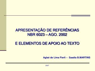 APRESENTA��O DE REFER�NCIAS NBR 6023 � AGO. 2002 E ELEMENTOS DE APOIO AO TEXTO