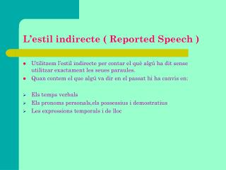 L'estil indirecte ( Reported Speech )