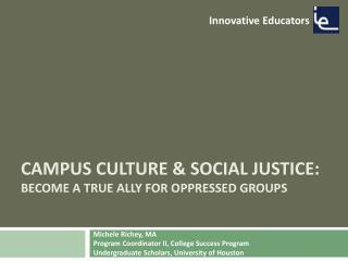 Campus Culture & Social Justice: Become a True Ally for Oppressed Groups