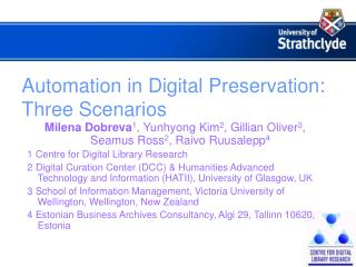 Automation in Digital Preservation: Three Scenarios
