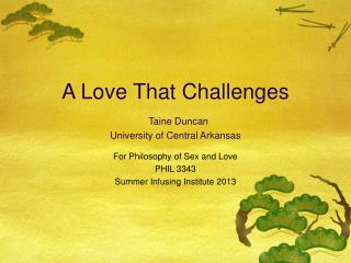 A Love That Challenges Taine Duncan University of Central Arkansas