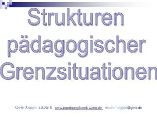 Martin Stoppel 1.3.2010    paedagogikundzwang.de   martin-stoppel@gmx.de