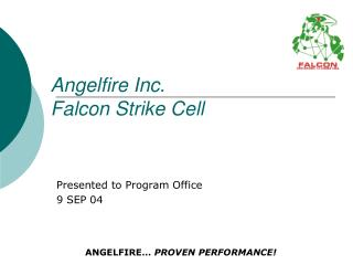 Angelfire Inc.  Falcon Strike Cell