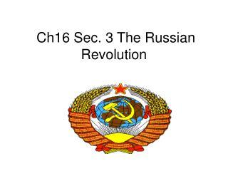 Ch16 Sec. 3 The Russian Revolution