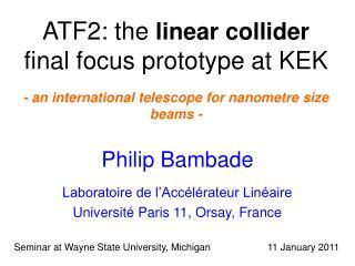 Philip Bambade Laboratoire de l'Accélérateur Linéaire Université Paris 11, Orsay, France