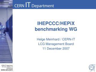 IHEPCCC/HEPiX benchmarking WG