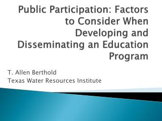 Public Participation: Factors to Consider When Developing and Disseminating an Education Program