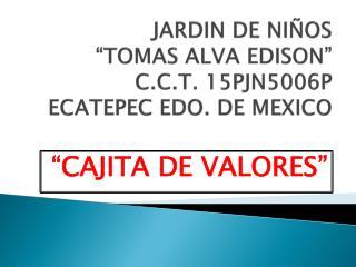 """JARDIN DE NIÑOS  """"TOMAS ALVA EDISON"""" C.C.T. 15PJN5006P ECATEPEC EDO. DE MEXICO"""