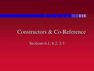 Constructors & Co-Reference