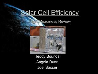 Solar Cell Efficiency Flight Readiness Review