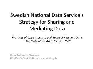 Carina Carlhed, Iris Alfredsson IASSIST/IFDO 2009. Mobile data and the life  cycle