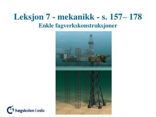 Leksjon 7 - mekanikk - s. 157  178 Enkle fagverkskonstruksjoner