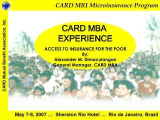 May 7-8, 2007 …  Sheraton Rio Hotel …  Rio de Janeiro, Brazil