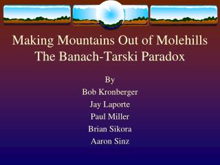 Making Mountains Out of Molehills The Banach-Tarski Paradox