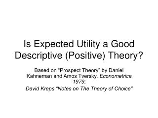 Is Expected Utility a Good Descriptive (Positive) Theory?