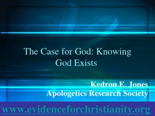 The Case for God: Knowing  God Exists