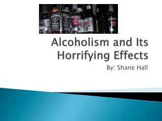 Alcoholism and Its Horrifying Effects