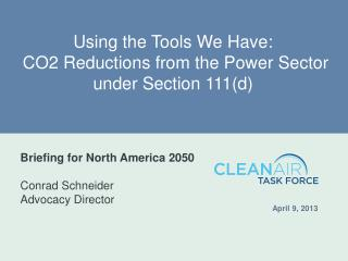 Using the Tools We Have:  CO2 Reductions from the Power Sector under Section 111(d)