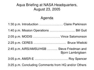 Aqua Briefing at NASA Headquarters,  August 23, 2005 Agenda