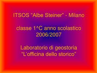 """Siamo la classe II C dell'ITSOS  """"Albe Steiner"""" di Milano"""