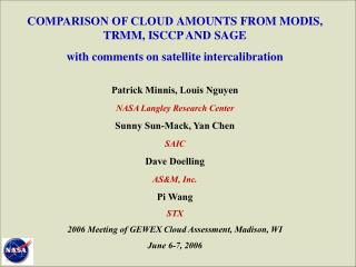 COMPARISON OF CLOUD AMOUNTS FROM MODIS, TRMM, ISCCP AND SAGE