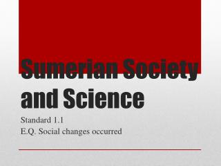 Sumerian Society and Science