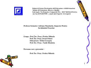 Profesor formator: Adriana Manolache, Inspector Pentru