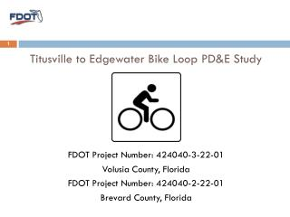 Titusville  to Edgewater Bike Loop PD&E  Study FDOT Project Number: 424040-3-22-01