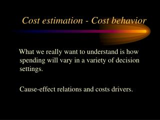 Cost estimation - Cost behavior