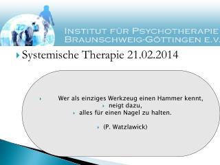 Systemische Therapie 21.02.2014
