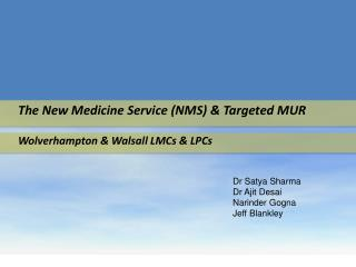 The New Medicine Service (NMS) & Targeted MUR