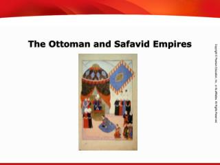 The Ottoman and Safavid Empires