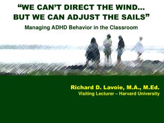 """ WE CAN'T DIRECT THE WIND…  BUT WE CAN ADJUST THE SAILS """