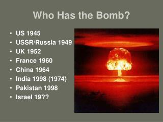 Who Has the Bomb?