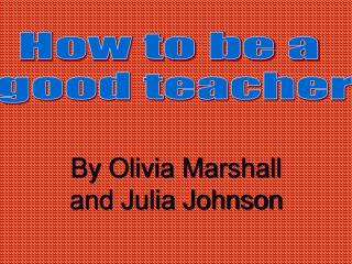 By Olivia Marshall and Julia Johnson