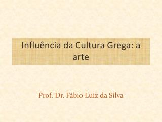 Influência da Cultura Grega: a arte
