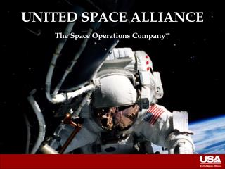 UNITED SPACE ALLIANCE The Space Operations Companysm