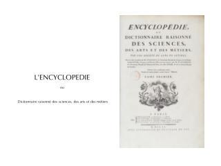 L'ENCYCLOPEDIE ou  Dictionnaire raisonné des sciences, des arts et des métiers