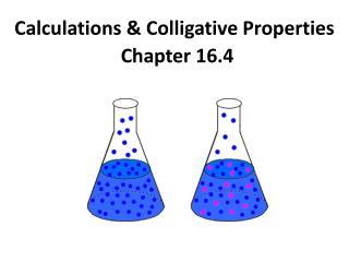 Calculations & Colligative Properties