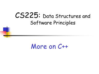 CS225:  Data Structures and  Software Principles