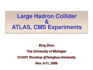 Large Hadron Collider & ATLAS, CMS Experiments