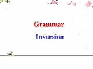 Grammar       Inversion