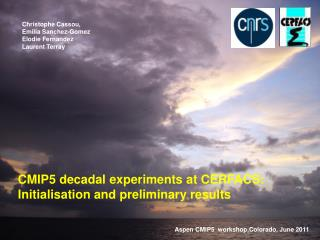 CMIP5  decadal experiments at  CERFACS: Initialisation and  preliminary results