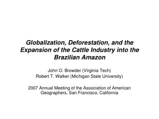 Globalization, Deforestation, and the Expansion of the Cattle Industry into the Brazilian Amazon