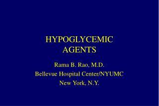 HYPOGLYCEMIC AGENTS