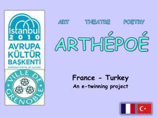 France  - Turkey An e-twinning project