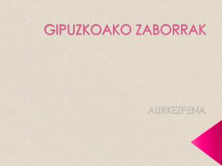 GIPUZKOAKO ZABORRAK