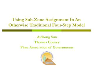 Using Sub-Zone Assignment In An Otherwise Traditional Four-Step Model