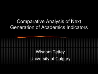 Comparative Analysis of Next Generation of Academics Indicators