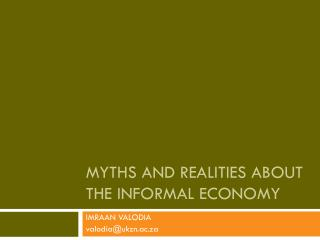 MYTHS AND REALITIES ABOUT THE INFORMAL ECONOMY